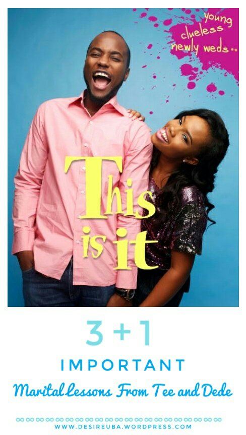 THIS IS IT! | | 3 + 1 Important Marital Lessons from Tee and Dede.