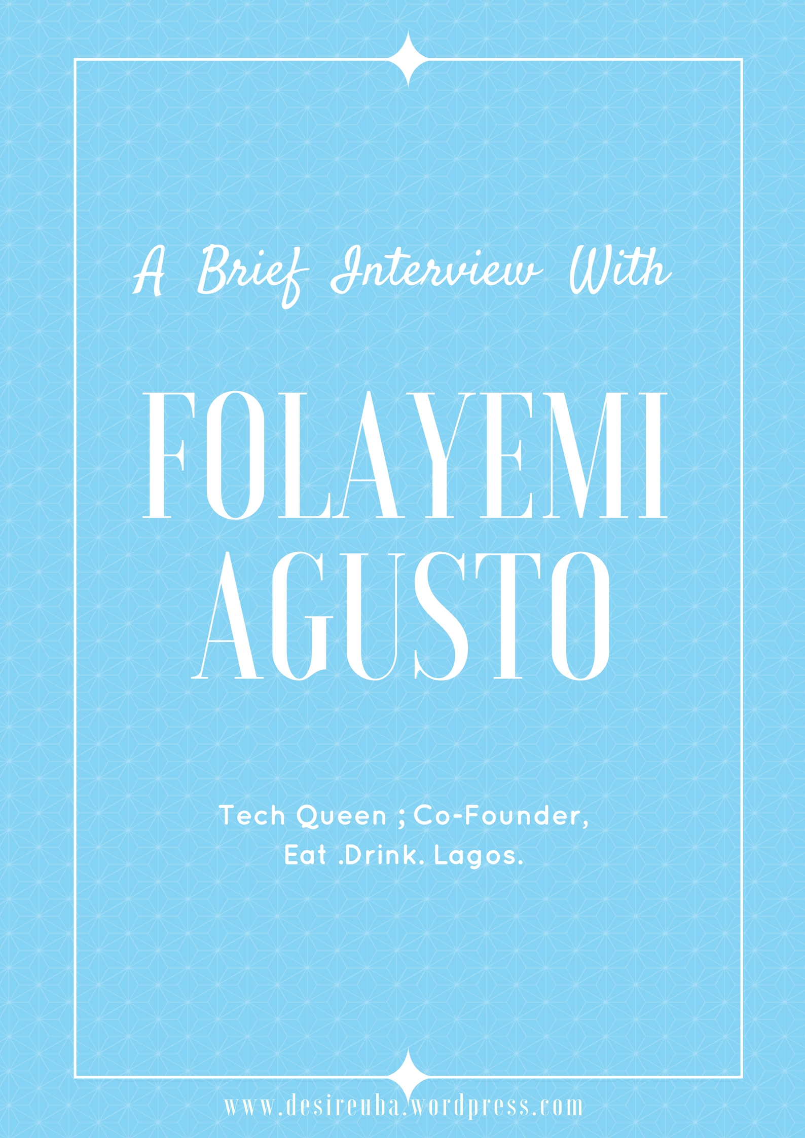 EZE NWANYI || A Brief Interview With Folayemi Agusto Of Eat.Drink.Lagos