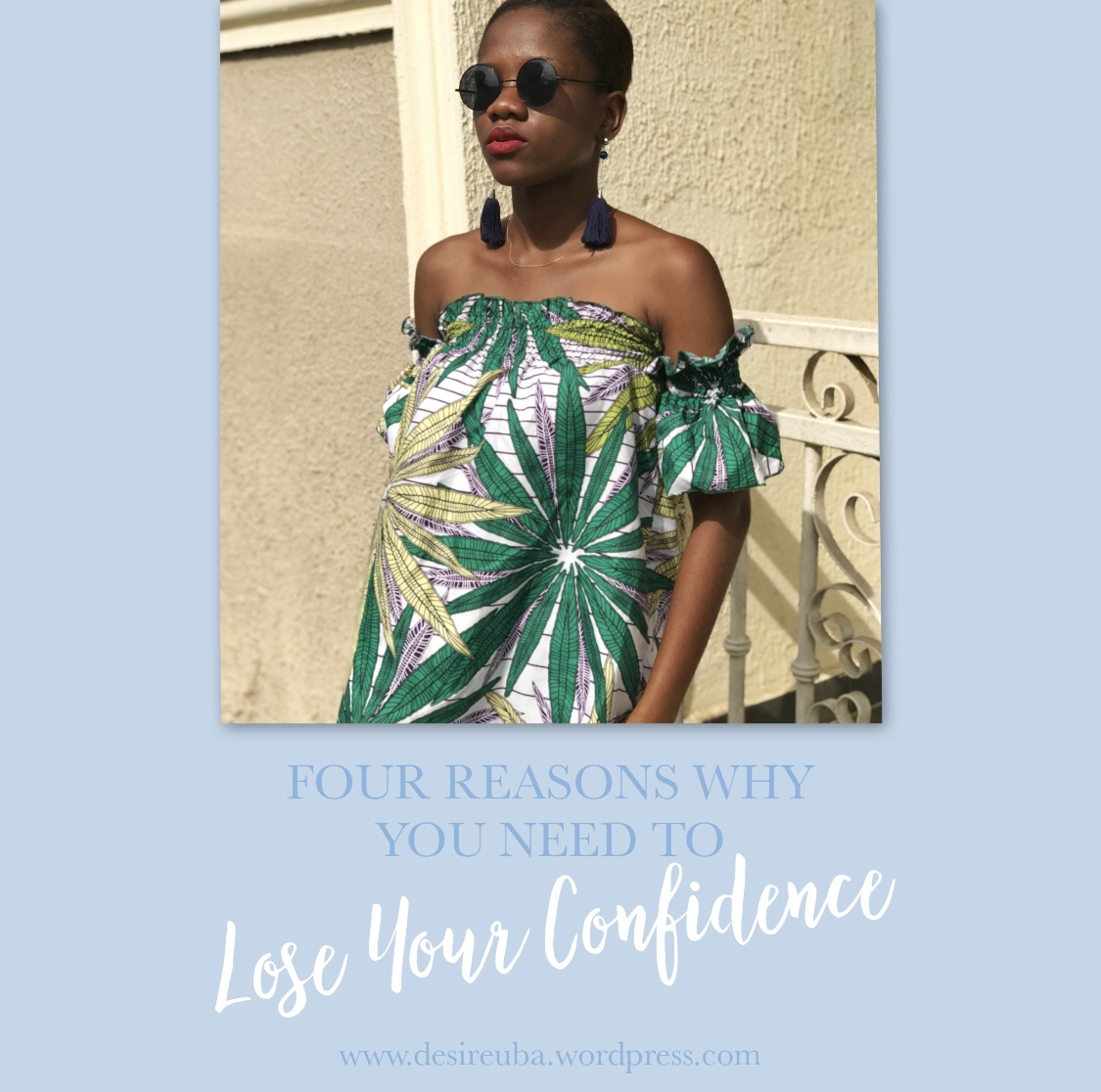 Learning Life || 4 Reasons Why You Need To Lose Your Confidence.