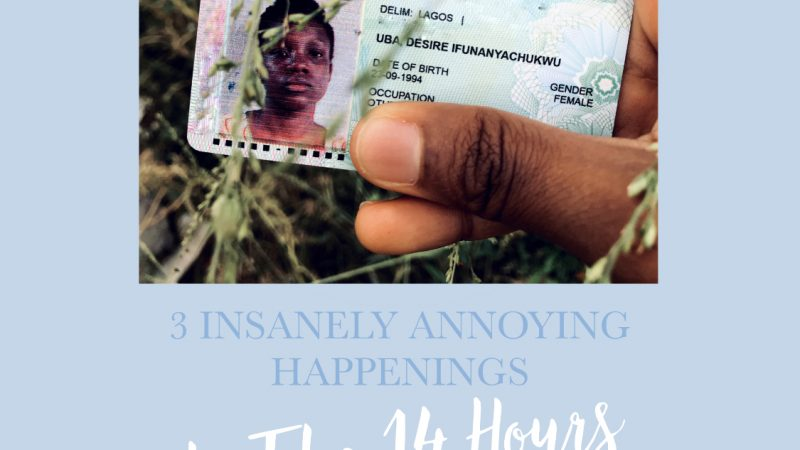 3 INSANELY ANNOYING HAPPENINGS IN THE 14 HOURS IT TOOK TO GET MY NIGERIAN VOTERS CARD || HAVE I GIVEN UP ON NIGERIA FINALLY?