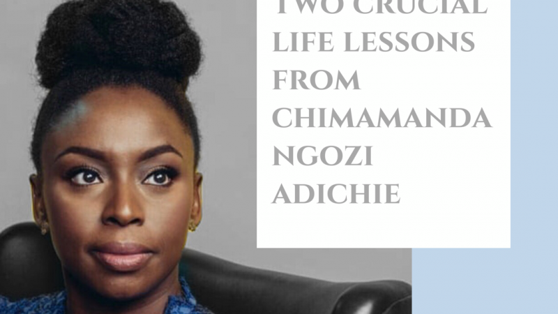 SET ASIDE FEMINISM || TWO CRUCIAL LIFE LESSONS FROM  CHIMAMANDA NGOZI ADICHIE