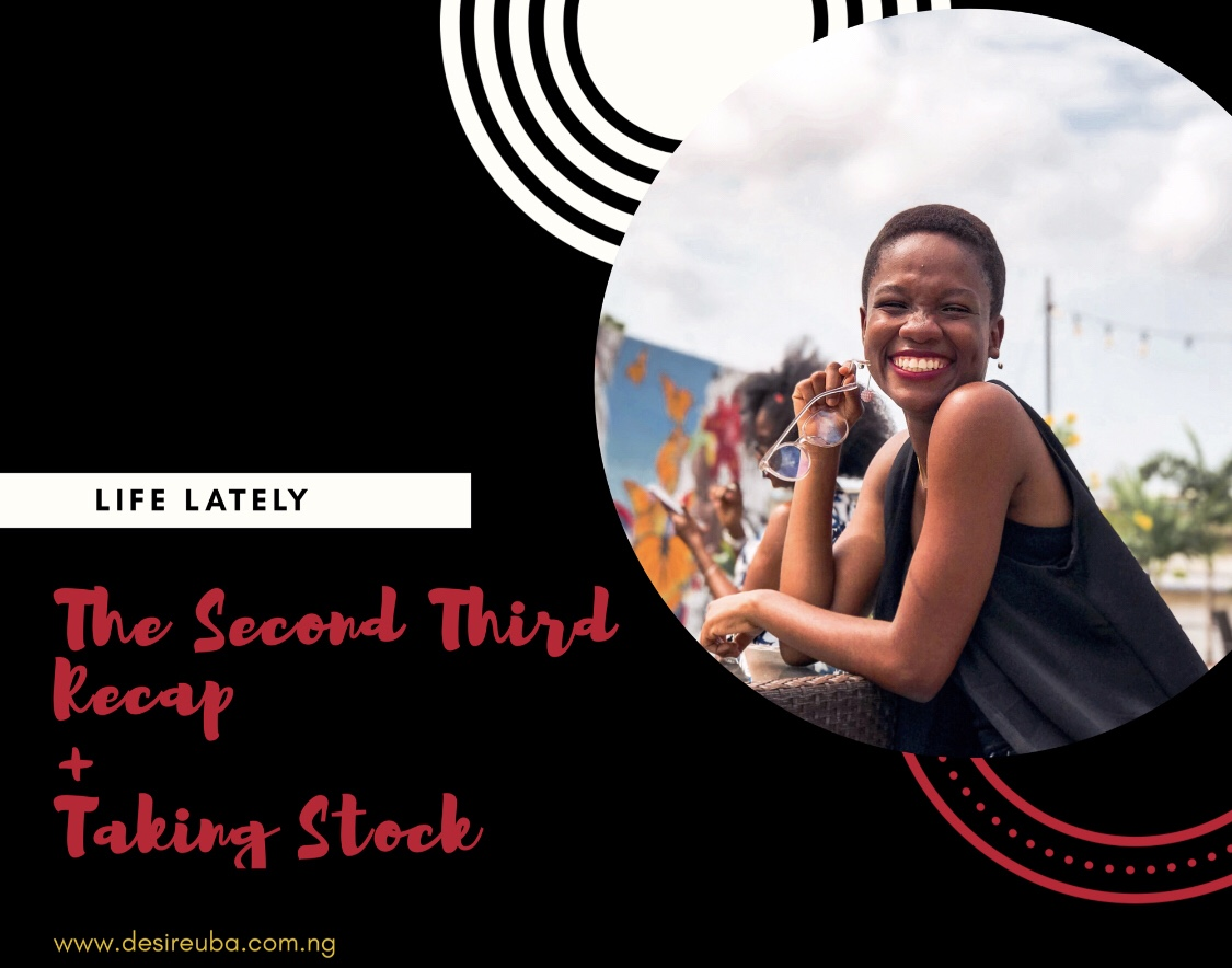 Life Lately || The Second Third Recap + Taking Stock